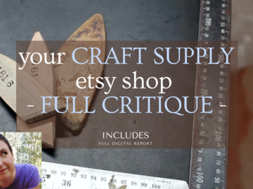Offering online services: I will provide a FULL critique for your CRAFT SUPPLY etsy shop