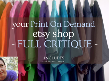 Offering expert consultation: I will provide a FULL critique for your PRINT ON DEMAND etsy shop