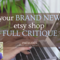 Offering expert consultation: I will provide a FULL critique for your BRAND NEW etsy shop
