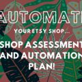 Offering expert consultation: Automate Your Etsy Shop: Step by Step Plan!