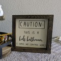 Selling with online payment: Caution: This is a Kids Bathroom Sign