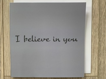 For Sale: I Believe In You Greeting Card