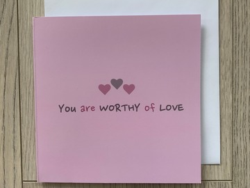 For Sale: You Are Worthy Of Love Greeting Card
