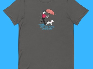 Selling: Only Dog People Understand when it's raining