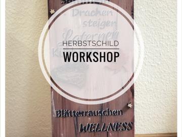 Workshop Angebot (Termine): Herbst-Schild-Workshop