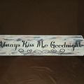 Selling with online payment: Always Kiss Me Goodnight Sign