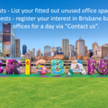 Announcement: REGISTER YOUR INTEREST in Brisbane Offices - Rent for 1 day