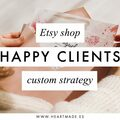 Offering expert consultation: Happy Clients custom strategy for your Etsy Shop