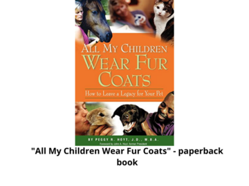 Selling: All My Children Wear Fur Coats -  Leave a Legacy for Your Pet