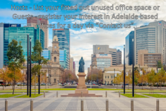 Announcement: REGISTER YOUR INTEREST in Adelaide Offices - Rent for 1 day
