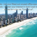 Announcement: REGISTER YOUR INTEREST in Gold Coast Offices - Rent for 1 day