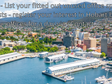 Announcement: REGISTER YOUR INTEREST in Hobart offices - Rent for 1 day