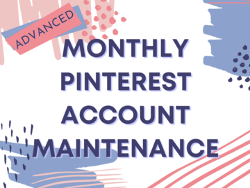 Offering online services: Advanced - Monthly Pinterest Maintenance