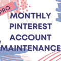 Offering online services: Pro - Monthly Pinterest Maintenance