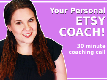 Offering expert consultation: 30 Minute Personal Coaching Call with an Etsy Coach