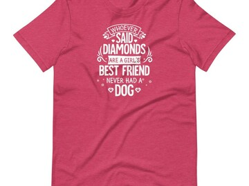 Selling: Diamonds Are A Girls Best Friend/Never Had a Dog - Tshirt