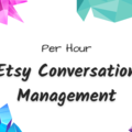 Offering online services: Get Etsy Convo Management by the Hour