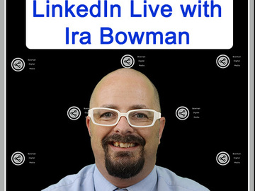 Book me for an event: LinkedIn Live with Ira Bowman