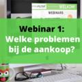 .: Webinar 1: De meest voorkomende problemen bij de aankoop?