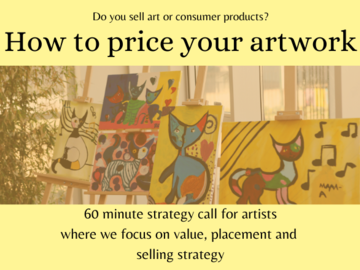 Offering expert consultation: How to price your artwork - 60 Minute Consultations