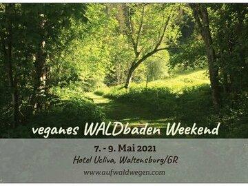 Workshop Angebot (Termine): veganes WALDbaden weekend