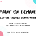 Offering expert consultation: Print On Demand - Getting Started Consultation