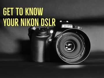 Virtual Learn a skill (groups): Get to Know Your Nikon DSLR