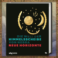 Verkaufen mit Widerrufsrecht (Gewerblicher Anbieter): Die Welt der Himmelsscheibe von Nebra - Neue Horizonte