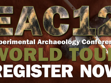 Termin: EAC12 - Experimental Archaeology Conference - WORLD TOUR
