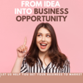 Products: Turn your Idea into a Business Opportunity