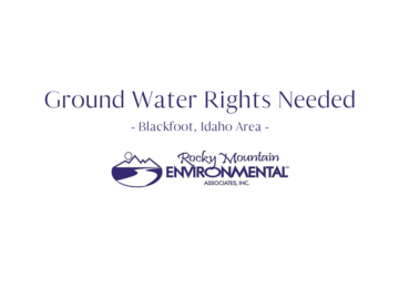 Water Right Buyer: Water Rights Needed - Blackfoot Area