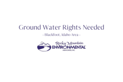 Water Right Buyer: Water Rights Needed - Blackfoot Area