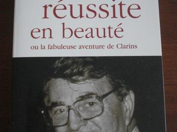 Vente: Une réussite en beauté - Ou la fabuleuse histoire de Clarins -