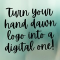 Offering online services: Turn you hand drawn logos into digital ones!