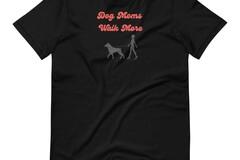 "Selling: ""Dog Moms Walk More"" T-Shirt for Dog Lovers"