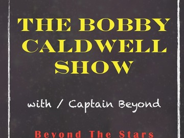 Announcement: Bobby Caldwell Show with Captain Beyond episode 8