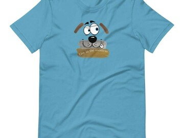 Selling: Live in the moment - T-Shirt for Dog Lovers