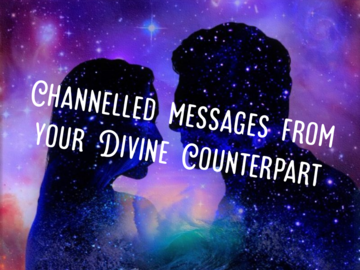 Selling: CHANNELLED MESSAGES FROM YOUR DIVINE COUNTERPART