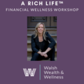 Speakers (Per Hour Pricing): A Rich Life™ Financial Wellness Workshop