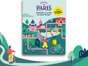 """Actualité: """"Autour de Paris"""" : découvrez 20 balades à portée de passe Navigo"""