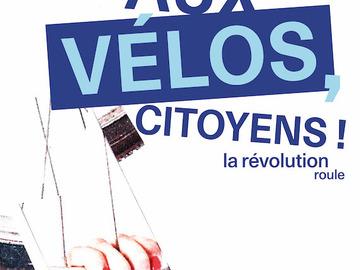 Actualité: « Aux Vélos, citoyens ! »