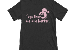 Selling: Together We Are Better Unisex T-shirt