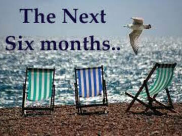 Selling: THE NEXT SIX MONTHS...