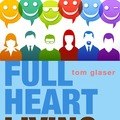 Downloads: Full Heart Living: Conversations with the Happiest People I Know