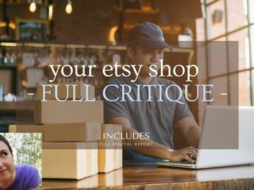 Offering expert consultation: I will provide a FULL critique for your etsy shop
