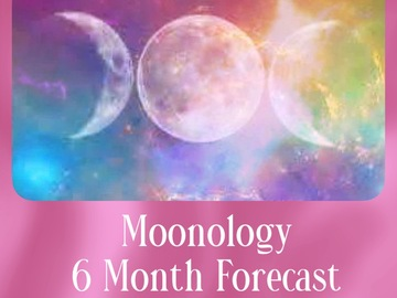 Selling: Moonology 6 Month Forecast Reading