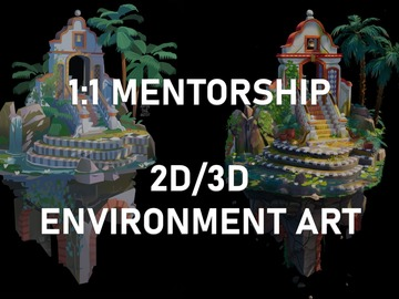 1 on 1 Mentoring: Mentorship 1:1 2D and 3D Stylised Environment Art