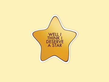 : I Deserve a Star Matte Waterproof Vinyl Sticker |Sassy, Self-Love