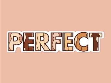 : Perfect Body Positivity Matte Waterproof Vinyl Sticker