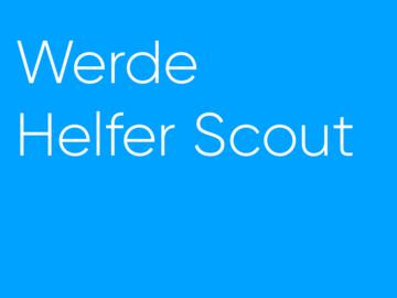 Biete Hilfe: INFO: DAS SIND HELFER-SCOUTS!